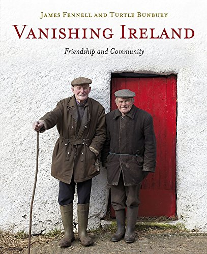 In their years travelling the Irish countryside, award-winning photographer James Fennell and author and historian Turtle Bunbury are constantly struck by the importance of friendship and community in the lives of the people they meet.Here, in Van...