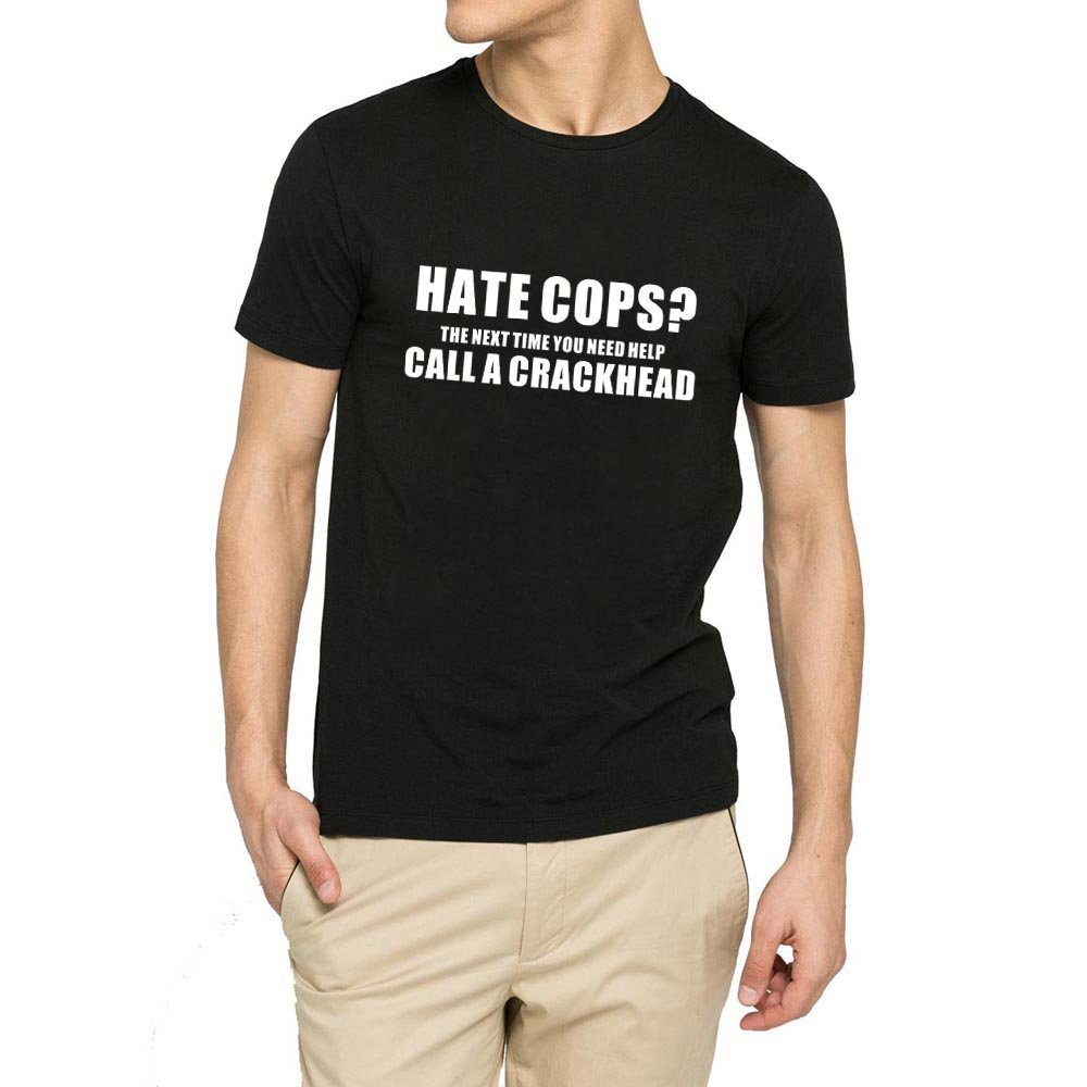 Loo Show Hate Cops Call A Crackhead Funny Crew T Shirt Tee