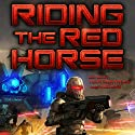 Riding the Red Horse Audiobook by Vox Day, Christopher Nuttall, Jerry Pournelle, Thomas Mays, Rolf Nelson, Chris Kennedy, William S. Lind, Brad Torgersen Narrated by Jon Mollison
