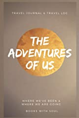 The Adventures of Us: Our keepsake travel journal of where we've been and where we want to go Paperback
