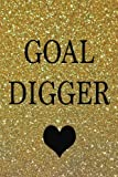 Goal Digger: goal journal, 150 lined pages, happy heart