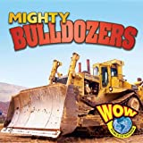 Mighty Bulldozers, Blaine Wiseman, 161690142X
