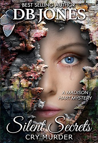 Silent Secrets, Cry Murder: A Madison Hart Mystery