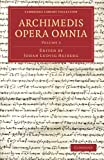 img - for Archimedis Opera Omnia: Volume 3 (Cambridge Library Collection - Classics) book / textbook / text book