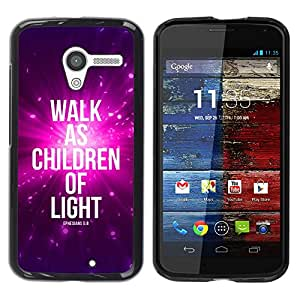 PC/Aluminum Funda Carcasa protectora para Motorola Moto X 1 1st GEN I XT1058 XT1053 XT1052 XT1056 XT1060 XT1055 BIBLE Walk As Children Of Light - Ephensians 5:8 / JUSTGO PHONE PROTECTOR