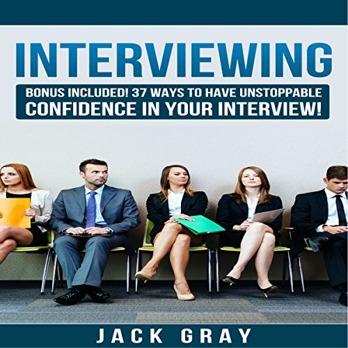 37 Ways to Have Unstoppable Confidence in Your Interview!