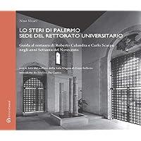 Lo Steri di Palermo sede del rettorato universitario. Guida al restauro di Roberto Calandra e Carlo Scarpa negli anni…