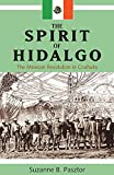 img - for The Spirit of Hidalgo: The Mexican Revolution in Coahuila (Latin American and Caribbean Series,) book / textbook / text book