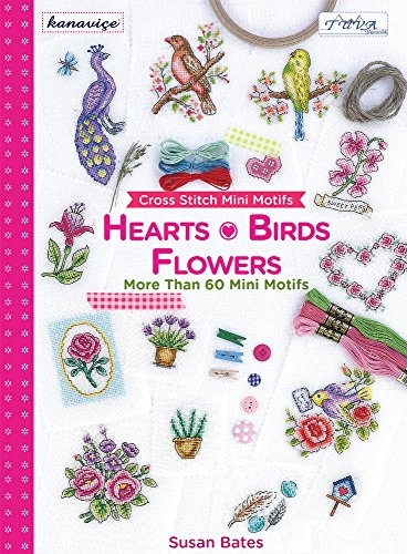 Cross Stitch Mini Motifs: Hearts, Birds, Flowers: More Than 60 Mini Motifs