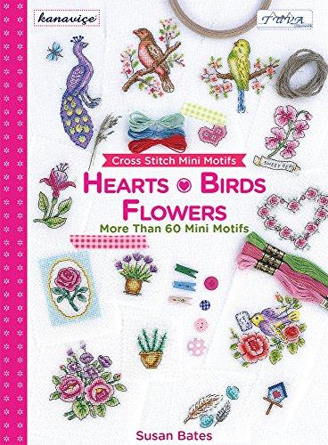 Stitch Cross Flowers Chart - Cross Stitch Mini Motifs: Hearts, Birds, Flowers: More Than 60 Mini Motifs