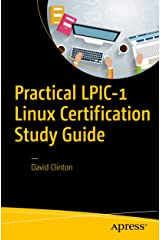 Practical LPIC-1 Linux Certification Study Guide Kindle Edition