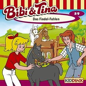 Das Findel-Fohlen (Bibi und Tina 39) Hörspiel