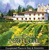 Karen Brown's Portugal 2010: Exceptional Places to Stay & Itineraries (Karen Brown's Guides)