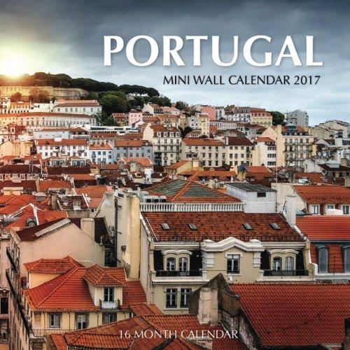 Download Portugal Mini Wall Calendar 2017: 16 Month Calendar pdf epub