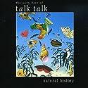 Talk Talk - Natural History: the Very Best of Talk Talk (Pal) [Audio CD]<br>$519.00
