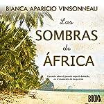Las Sombras de África [The Shadows of Africa] | Bianca Aparicio Vinsonneau