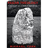 Pagan Theology: Paganism as a World Religion