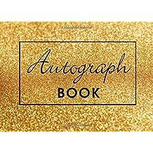 "Autograph Book: Gold Sparkles, Memory Book, Signature Celebrity Memorabilia Album Gift, Blank Unlined Keepsake Scrapbook Favorite Baseball, Basketball, Football, Sports Stars, Cartoon Characters, 8.25"" x 6"" 110 Pages"