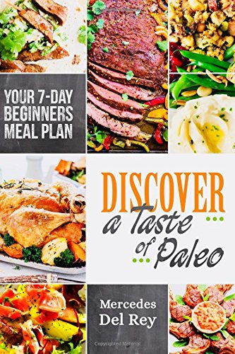 Download Discover A Taste of Paleo: Your 7 Day Beginners Meal Plan pdf