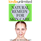 NATURAL REMEDY FOR SKIN CARE: Everything You Should about NATURAL REMEDY FOR SKIN CARE (English Edition)
