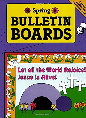 Bulletin Boards -- Spring (Seasonal Bulletin Boards)