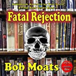 Fatal Rejection | Bob Moats