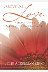 Above All, Love Kindle Edition