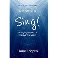 Vocal Fitness Training's Teach Yourself to Sing!: 20 Singing Lessons to Improve Your Voice (Book, Online Audio…