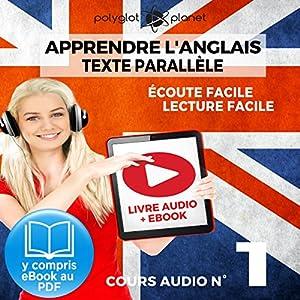 Apprendre l'Anglais - Écoute Facile - Lecture Facile: Texte Parallèle Cours Audio, No. 1 | Livre audio
