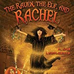 The Raven, The Elf, and Rachel: The Books of Unexpected Enlightenment, Volume 2   L. Jagi Lamplighter