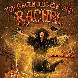 The Raven, The Elf, and Rachel Audiobook