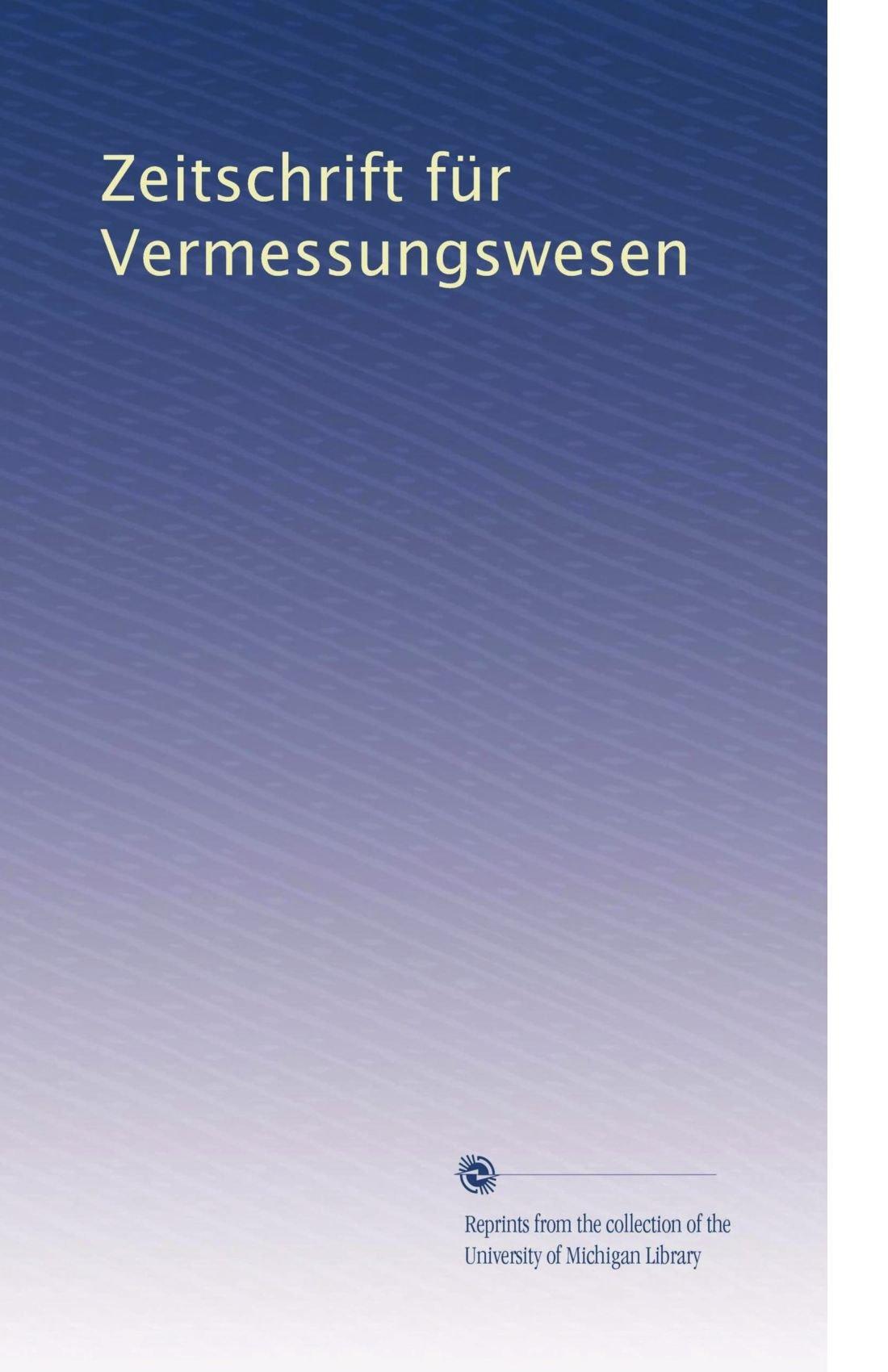 Download Zeitschrift für Vermessungswesen (Volume 33) (German Edition) pdf