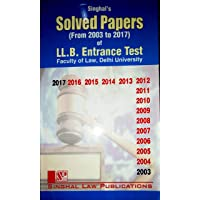 Singhal's Solved Papers of LLB Entrance Test (From 2003 to 2018) Faculty of Law, Delhi University