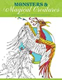 Monsters & Magical Creatures: A coloring book of fantasy & adventure