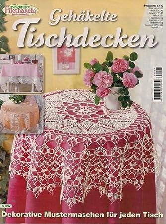 Filethäkeln leicht gemacht Sonderheft: Gehäkelte Tischdecken: Amazon ...