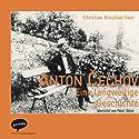 Eine langweilige Geschichte: Aus den Aufzeichnungen eines alten Mannes Hörbuch von Anton Cechov Gesprochen von: Christian Brückner