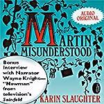 Martin Misunderstood  | Karin Slaughter