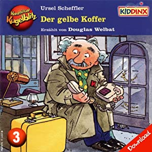 Der gelbe Koffer (Kommissar Kugelblitz 3) Hörbuch
