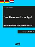 Der Hase und der Igel: Märchen zum Lesen und Vorlesen - dreisprachig: deutsch/plattdeutsch/niederländisch - Duits/Nederduits/Nederlands