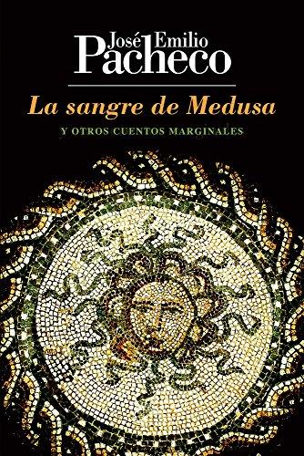 La sangre de Medusa (Spanish Edition) by [Pacheco, José Emilio]