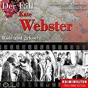 Roh und gekocht: Der Fall Kate Webster | Christian Lunzer, Peter Hiess