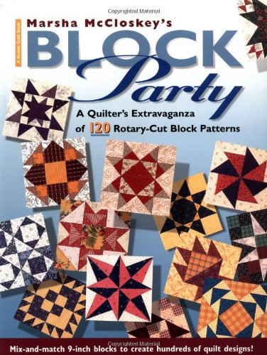 Marsha McCloskey's Block Party: A Quilter's Extravaganza of 120 Rotary-Cut Block Patterns (Rodale Quilt Books) -