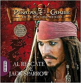 Piratas Del Caribe En El Fin Del Mundo Al Rescate De Jack Sparrow Libro De Lectura Piratas Del Caribe 3 Amazon Es Walt Disney Company Libros