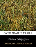 img - for Over prairie trails book / textbook / text book
