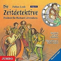 Freiheit für Richard Löwenherz (Die Zeitdetektive 13)