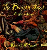 The Bayith Shed: A Short Story