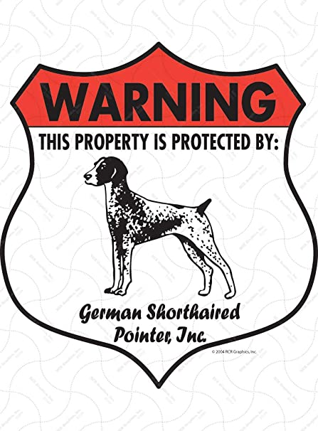 Property Protected Aluminum Dog Sign German Shorthaired Pointer Warning