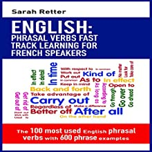 English: Phrasal Verbs Fast Track Learning for French Speakers Audiobook by Sarah Retter Narrated by Ana Auther