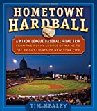 Hometown Hardball: A Minor League Baseball Road Trip from the Rocky Shores of Maine to the Bright Lights of New York City