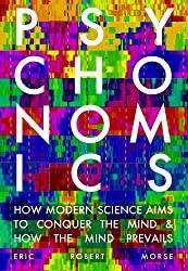 Psychonomics: How Modern Science Aims to Conquer the Mind and How the Mind Prevails